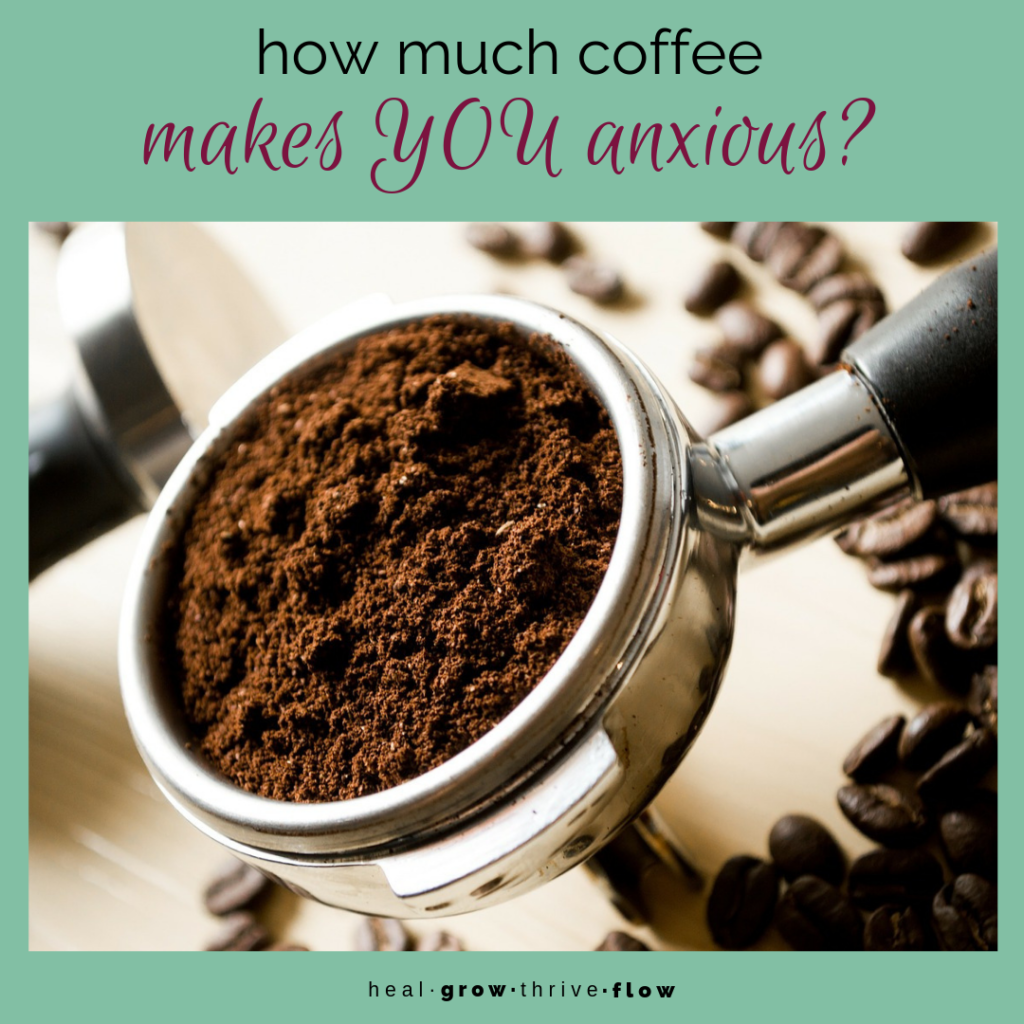 How Much Coffee Makes You Anxious healgrowthriveflow.com
