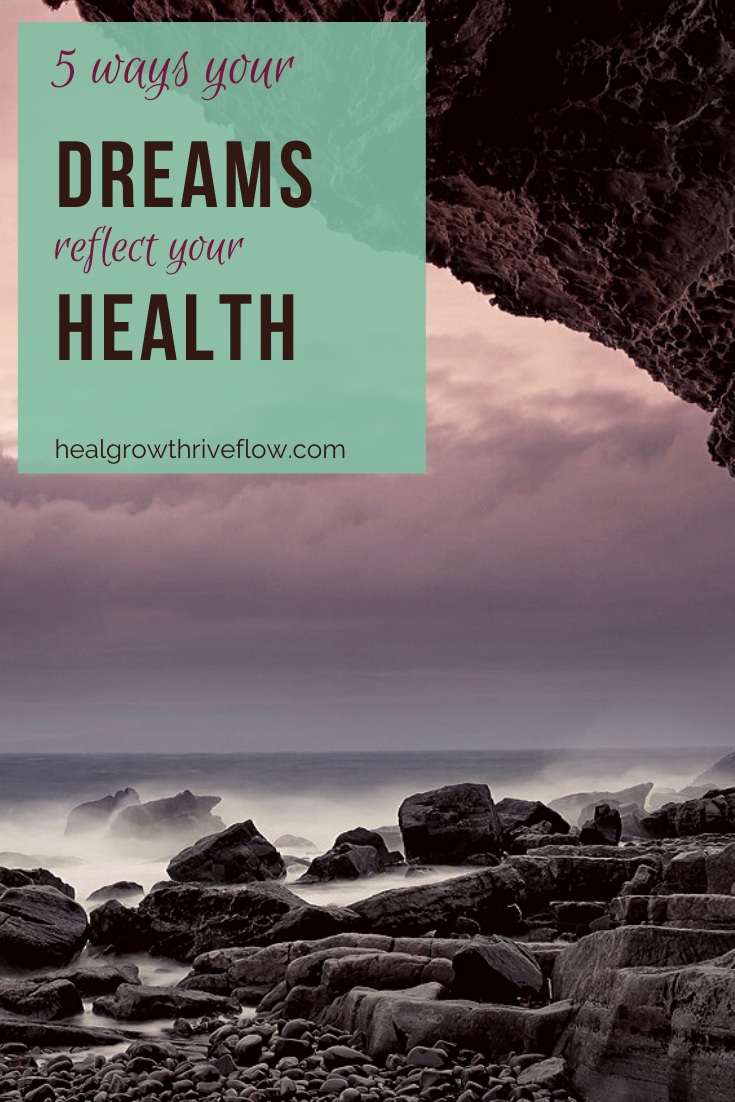Five Ways Your Dreams Invite You to Insights about Your Health concrete cues a dream wants to help you heal by Leilani Navar at healgrowthriveflow.com