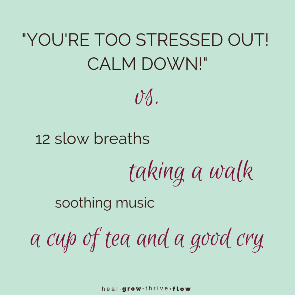 """""""You're Too Stressed Out! Calm Down!"""" vs Actual Soothing Stress Relief by Leilani Navar healgrowthriveflow.com"""